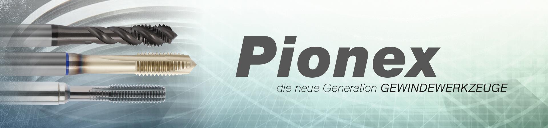 Pionex - die neue Generation Gewindeformer