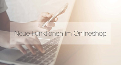 Neue Funktionen im Onlineshop